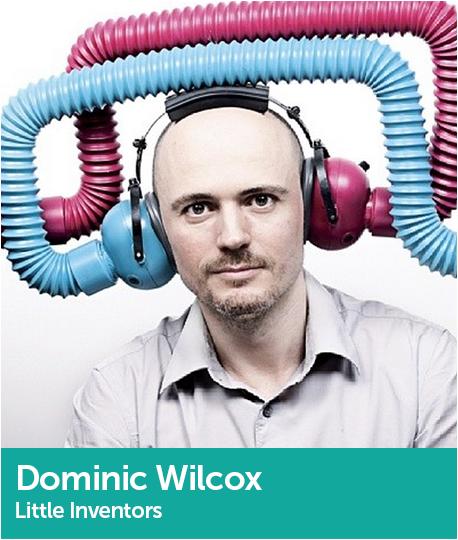 Dominic Wilcox, Chief Inventor, Little Inventors