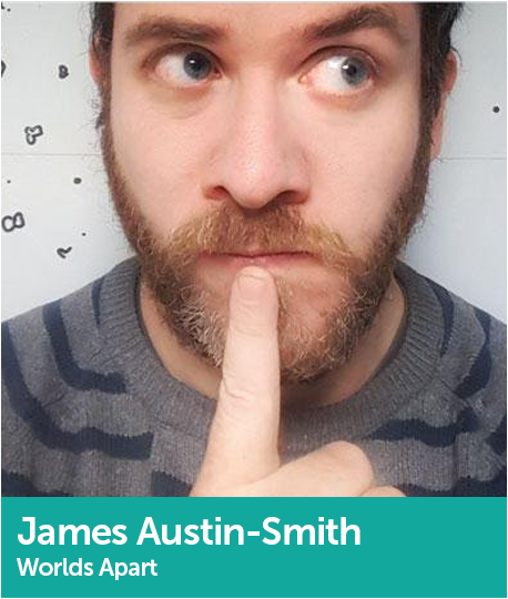 James Austin-Smith, Head of R&D and Product Design, Worlds Apart