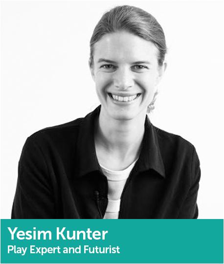 Yesim Kunter, Play Expert and Futurist