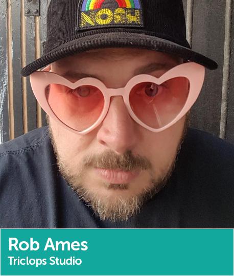 Rob Ames, Creative Director, Triclops Studios
